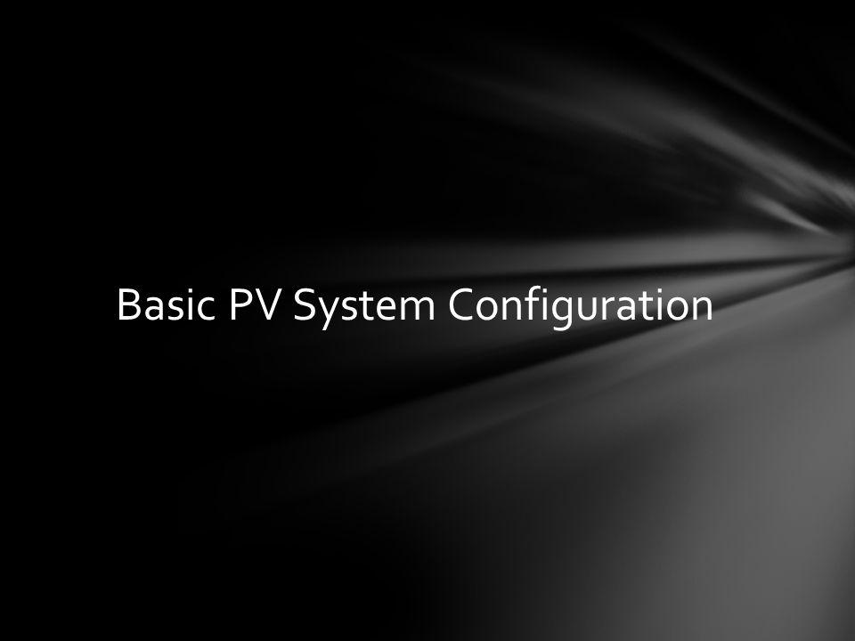 Basic PV System Configuration