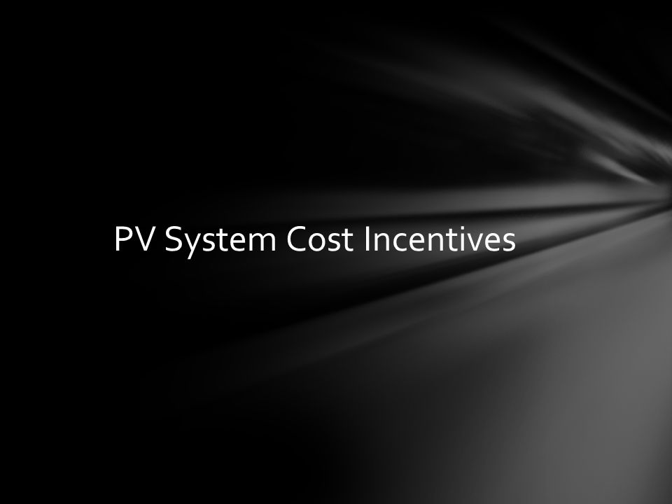 PV System Cost Incentives