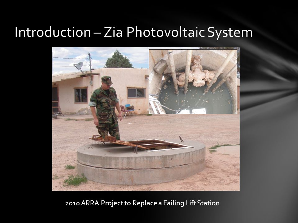 Introduction – Zia Photovoltaic System 2010 ARRA Project to Replace a Failing Lift Station