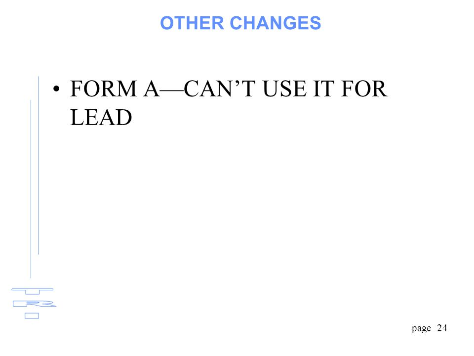 page 24 OTHER CHANGES FORM A—CAN'T USE IT FOR LEAD