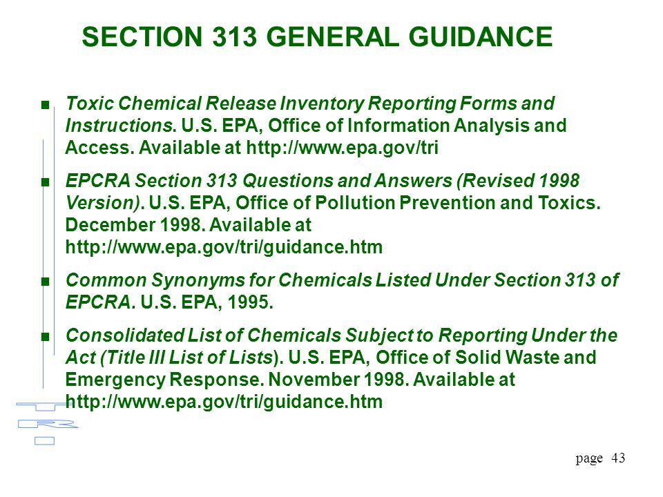 page 43 SECTION 313 GENERAL GUIDANCE n Toxic Chemical Release Inventory Reporting Forms and Instructions.
