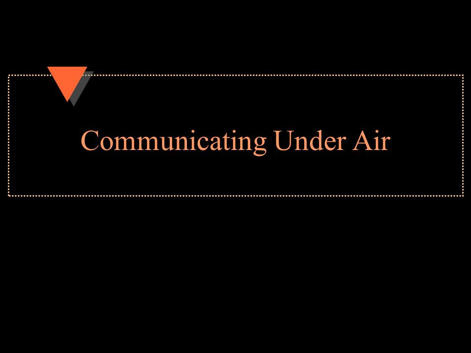 Communicating Under Air
