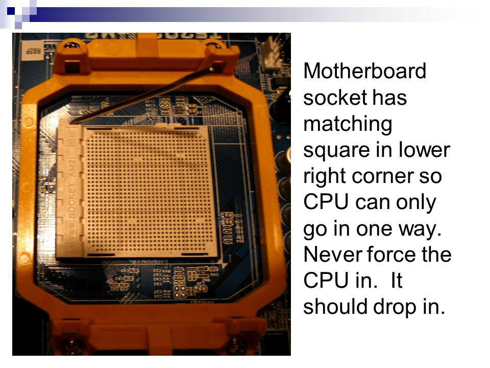 Motherboard socket has matching square in lower right corner so CPU can only go in one way.