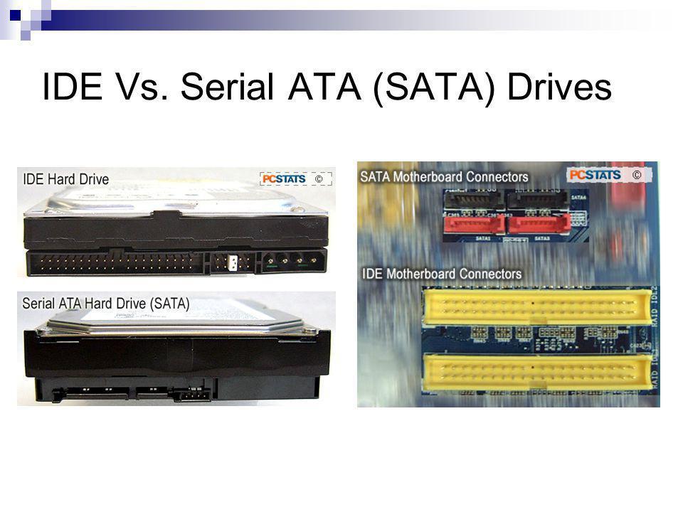 IDE Vs. Serial ATA (SATA) Drives