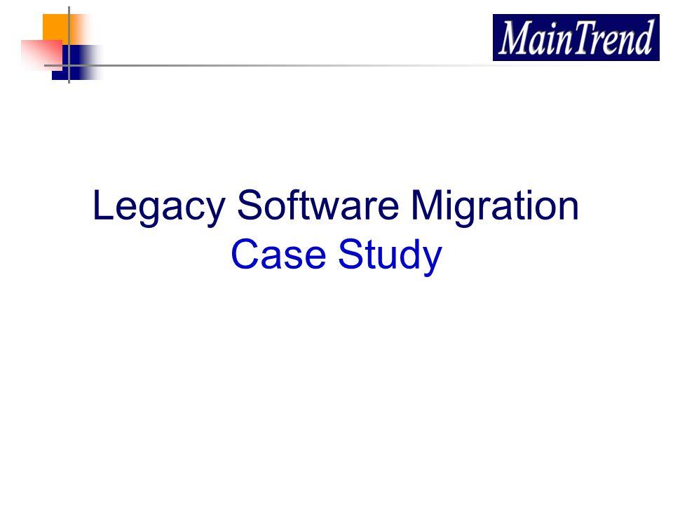 Legacy Software Migration Case Study