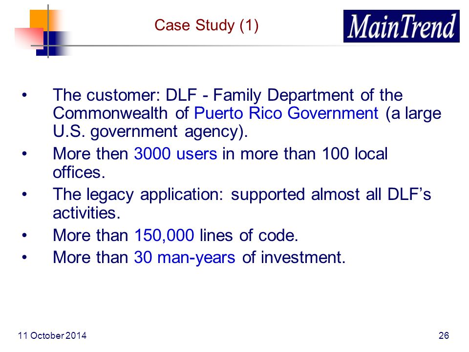 11 October 201426 The customer: DLF - Family Department of the Commonwealth of Puerto Rico Government (a large U.S.