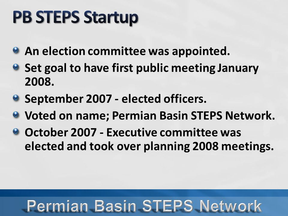 An election committee was appointed. Set goal to have first public meeting January 2008.
