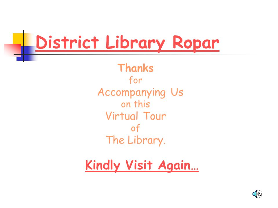 District Library Ropar Thanks for Accompanying Us on this Virtual Tour of The Library. Kindly Visit Again…