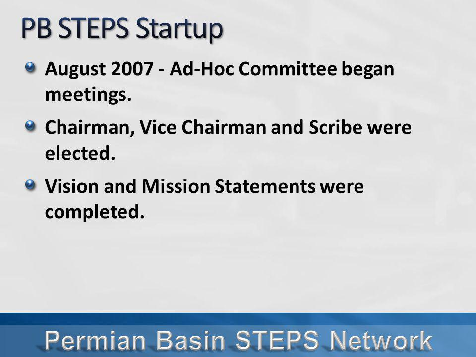 August 2007 - Ad-Hoc Committee began meetings. Chairman, Vice Chairman and Scribe were elected.