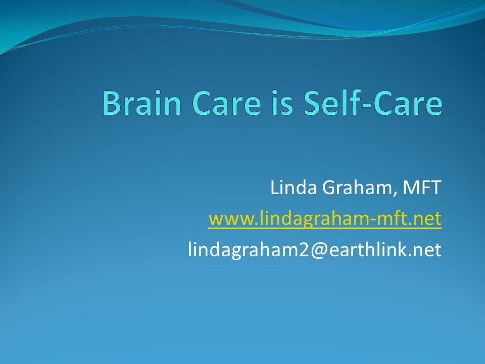 Linda Graham, MFT www.lindagraham-mft.net lindagraham2@earthlink.net