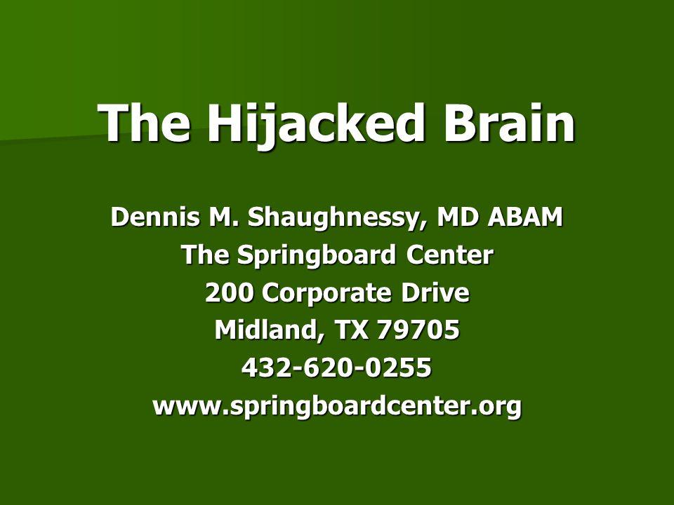 The Hijacked Brain Dennis M.