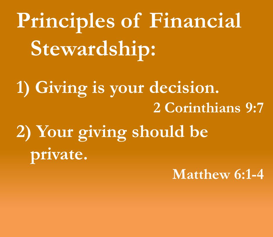 Principles of Financial Stewardship: 1) Giving is your decision.