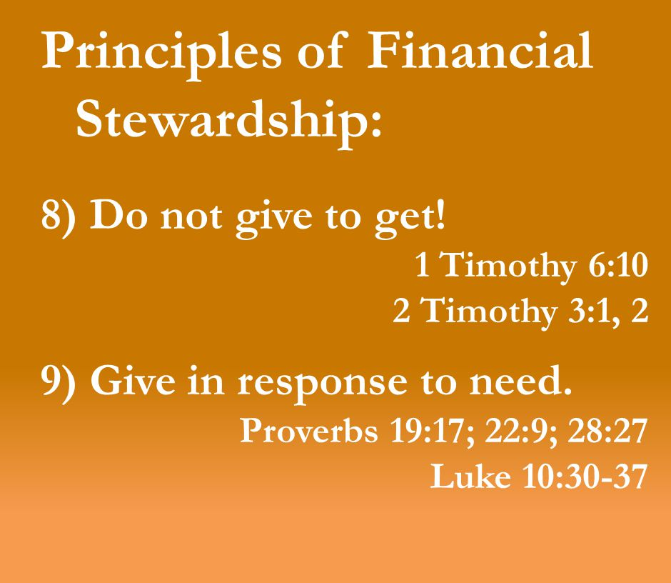 Principles of Financial Stewardship: 8) Do not give to get.