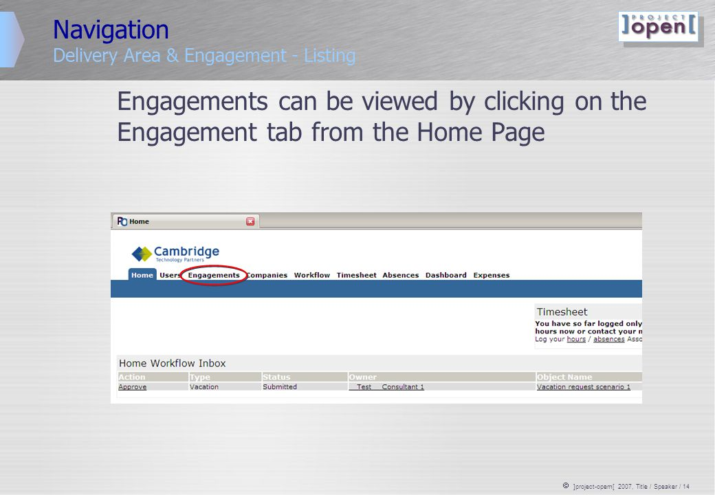  ]project-opem[ 2007, Title / Speaker / 14 Navigation Delivery Area & Engagement - Listing Engagements can be viewed by clicking on the Engagement ta