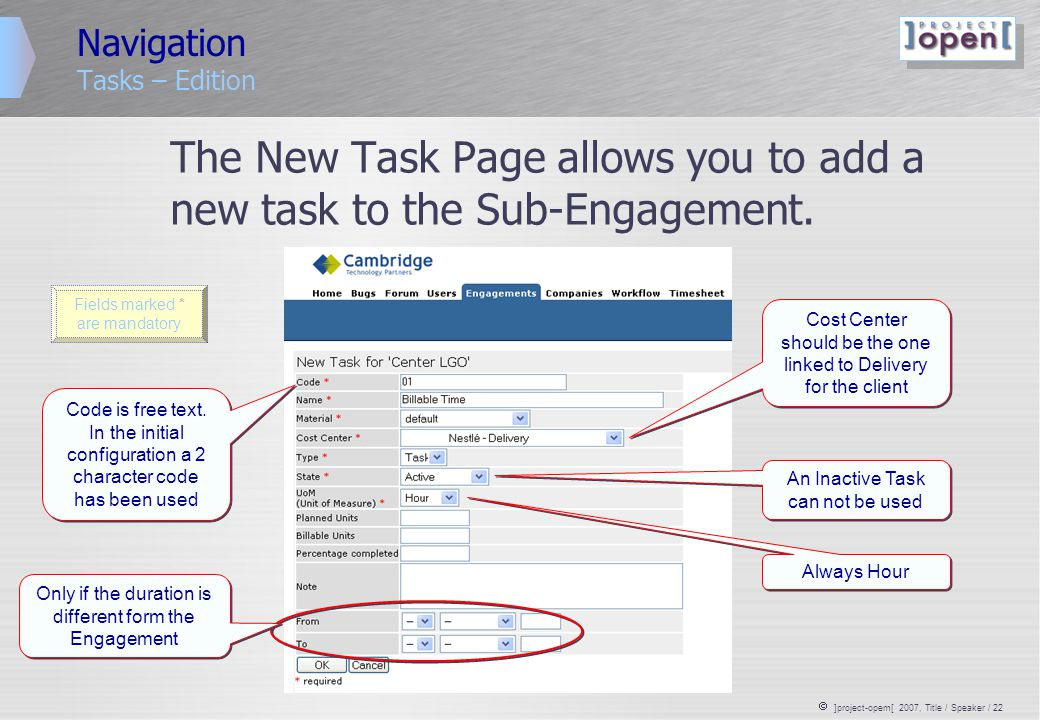  ]project-opem[ 2007, Title / Speaker / 22 Navigation Tasks – Edition The New Task Page allows you to add a new task to the Sub-Engagement.