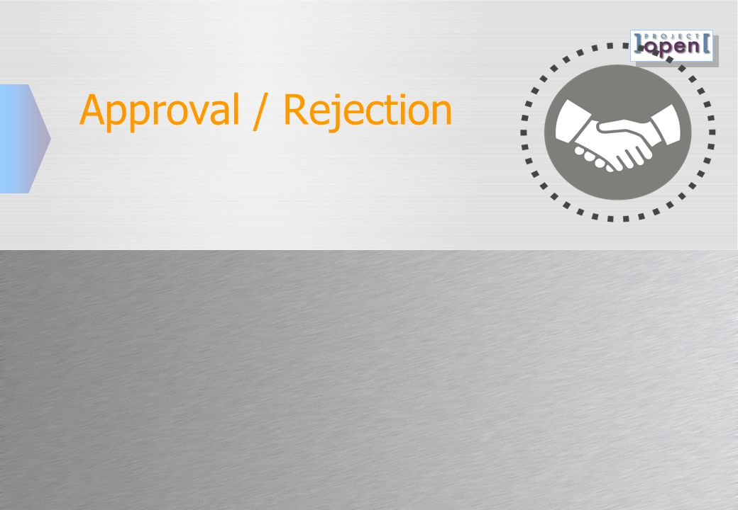 Approval / Rejection