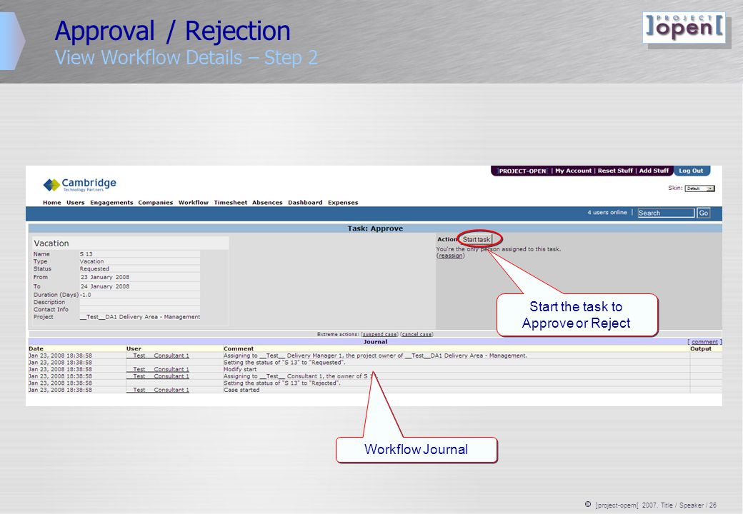  ]project-opem[ 2007, Title / Speaker / 26 Approval / Rejection View Workflow Details – Step 2 Start the task to Approve or Reject Workflow Journal