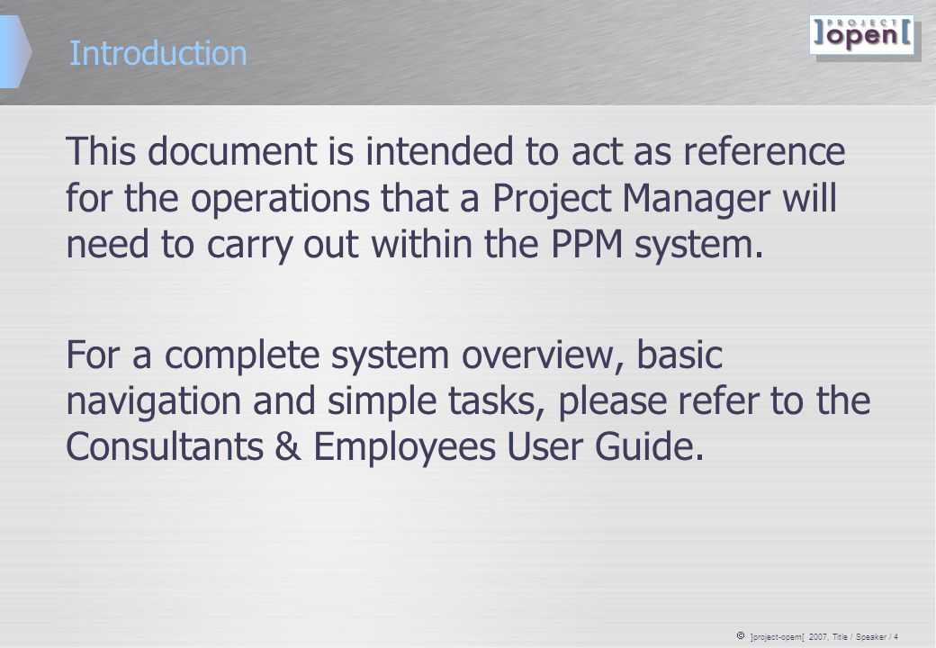  ]project-opem[ 2007, Title / Speaker / 25 Approval / Rejection View & track Status – Step 1 All workflows needing your approval will be visible in your Home Page Workflow Inbox.