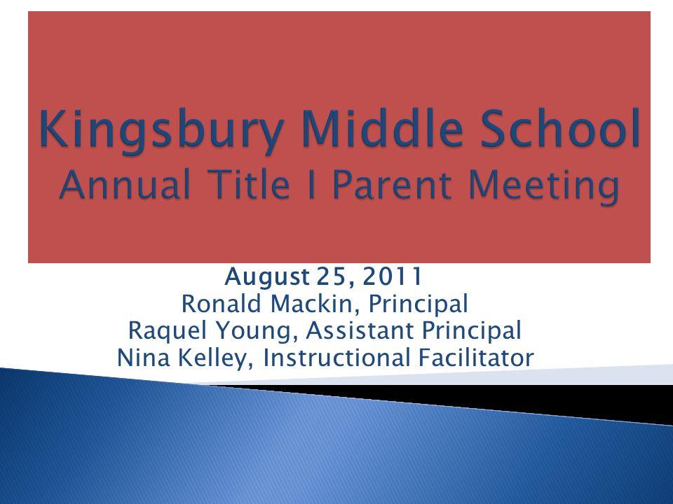 August 25, 2011 Ronald Mackin, Principal Raquel Young, Assistant Principal Nina Kelley, Instructional Facilitator
