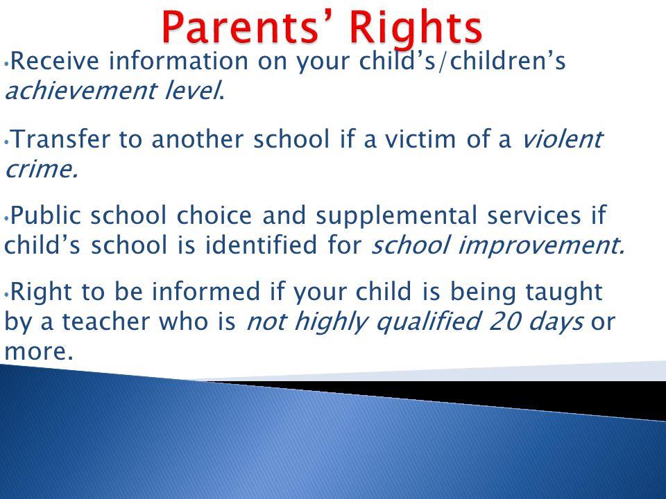 Receive information on your child's/children's achievement level.