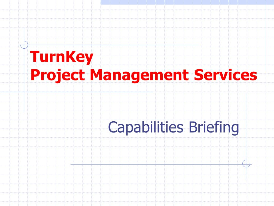 TurnKey Project Management Services Capabilities Briefing