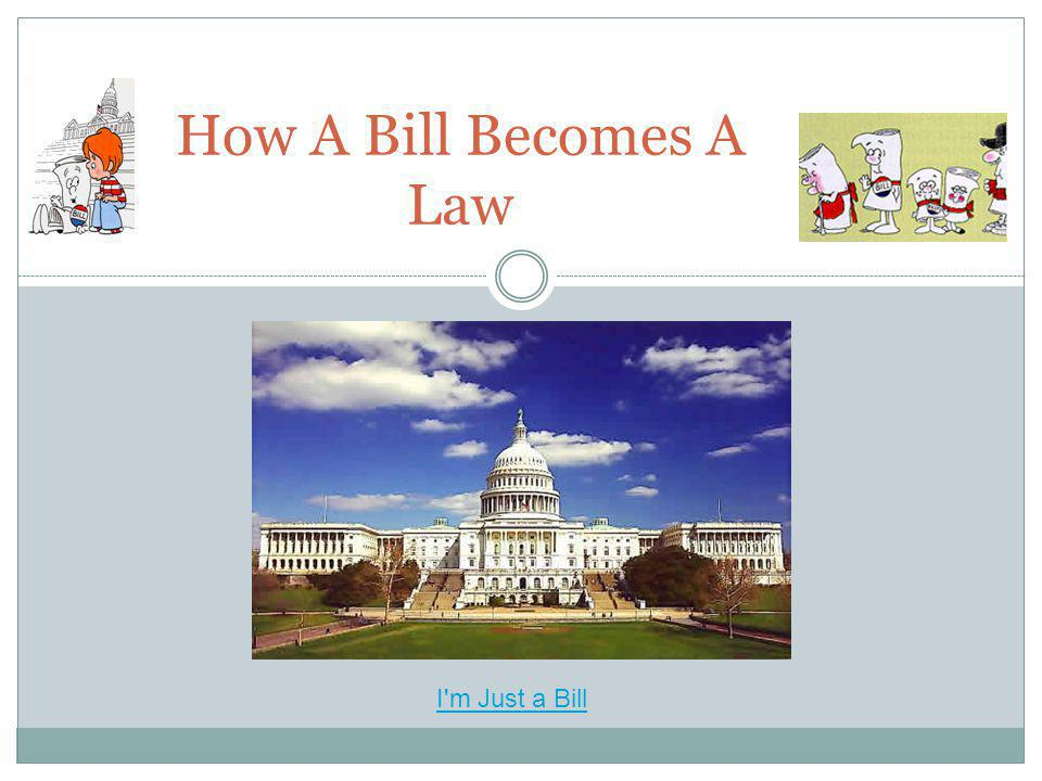 How A Bill Becomes A Law Overview