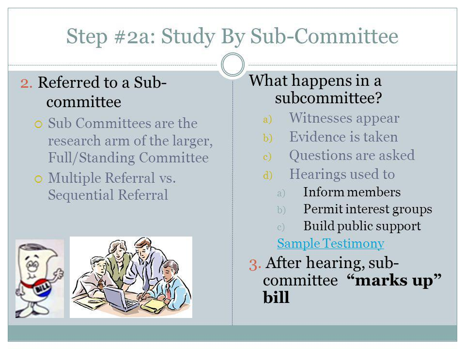Step #2: Study By Committee Note about Committees: Committees may hold bills hostage.