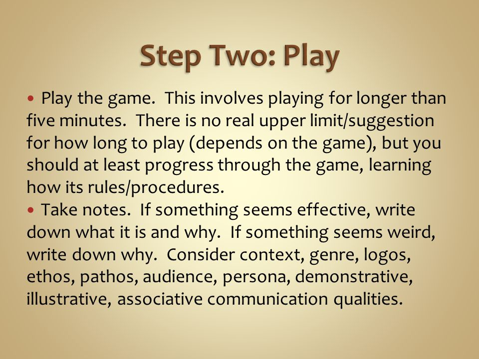 Play the game. This involves playing for longer than five minutes.