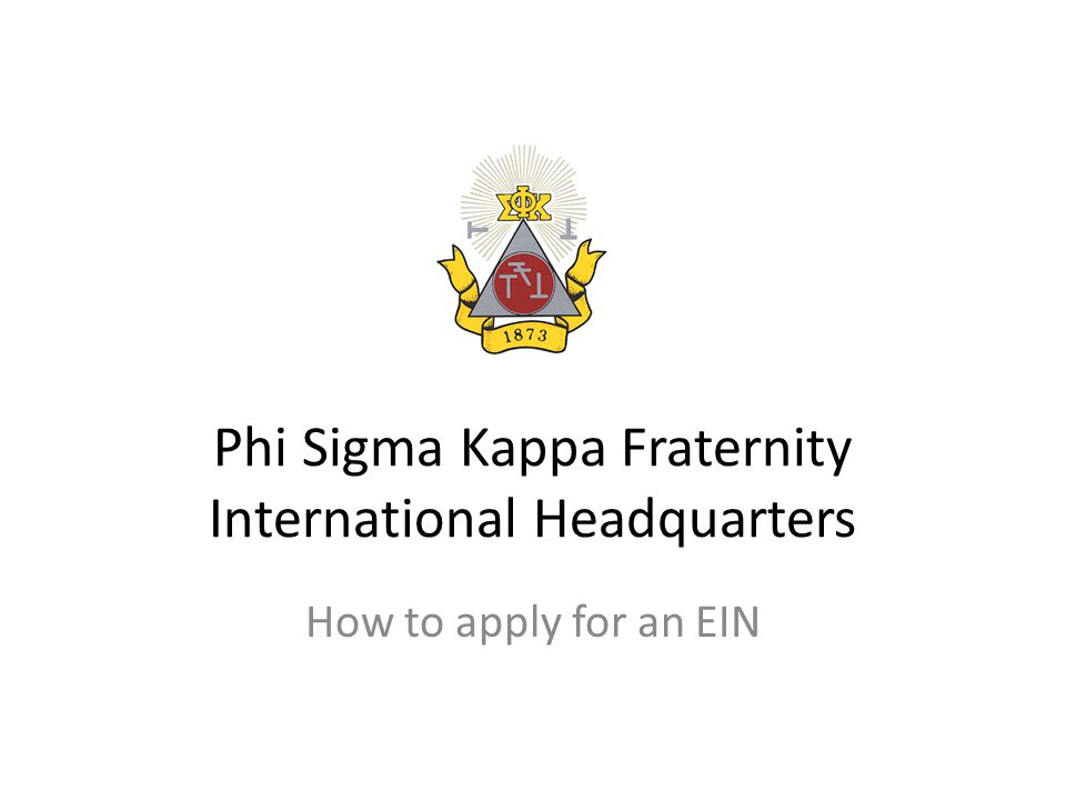 Phi Sigma Kappa Fraternity International Headquarters How to apply for an EIN