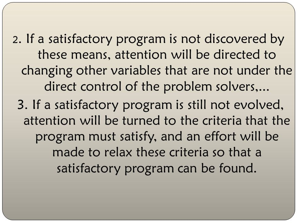How Problems Are Dealt With 1.Those variables that are largely within the control of the problem-solving individual or organizational unit will be considered first.