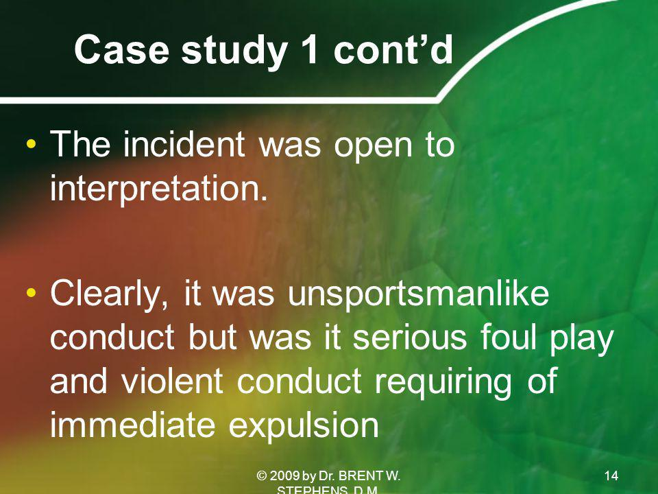 Case study 1 cont'd The incident was open to interpretation.