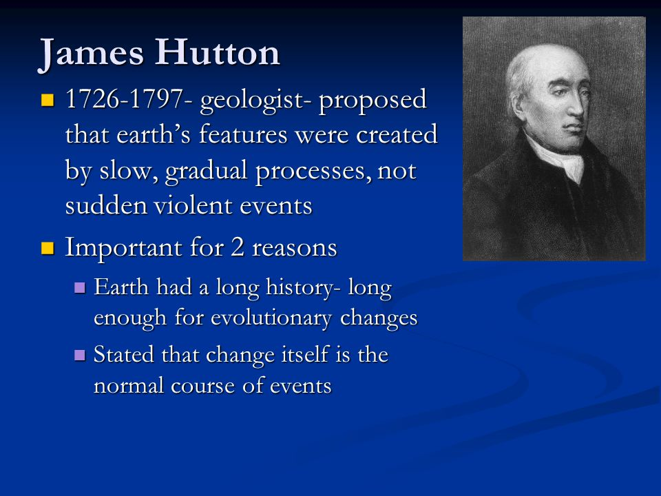 William Smith 1769-1839- studied fossil distribution scientifically- 1769-1839- studied fossil distribution scientifically- Noticed the order of geologic strata, collected fossils from each layer Noticed the order of geologic strata, collected fossils from each layer Each stratum, regardless of location, contained characteristic fossils- used to identify layers Each stratum, regardless of location, contained characteristic fossils- used to identify layers Implies present surface had been formed layer by layer Implies present surface had been formed layer by layer