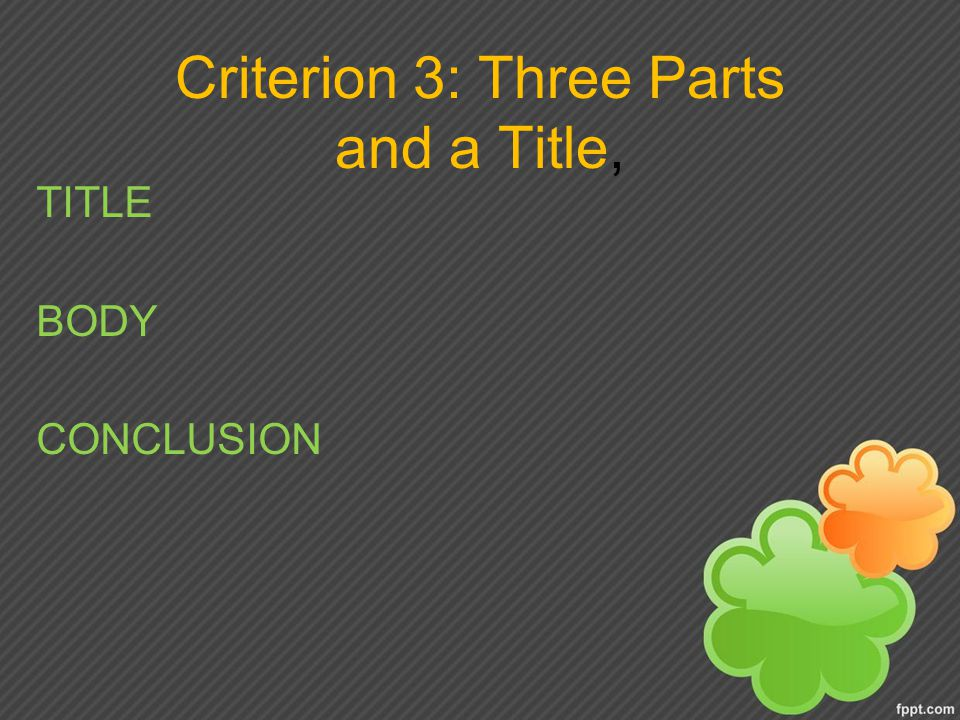 Criterion 3: Three Parts and a Title, TITLE BODY CONCLUSION