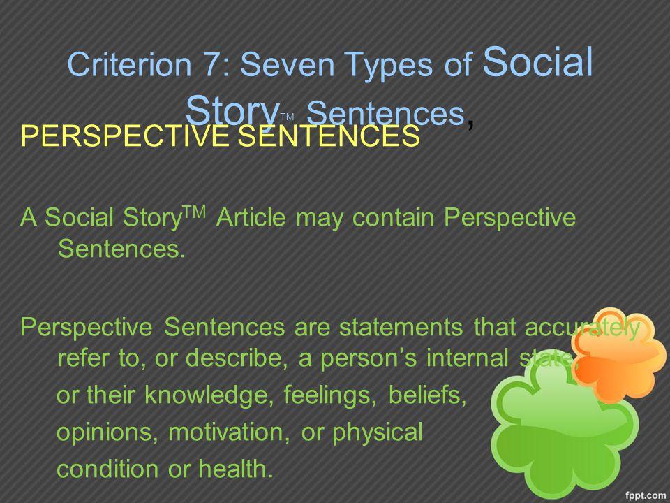 Criterion 7: Seven Types of Social Story TM Sentences, PERSPECTIVE SENTENCES A Social Story TM Article may contain Perspective Sentences.