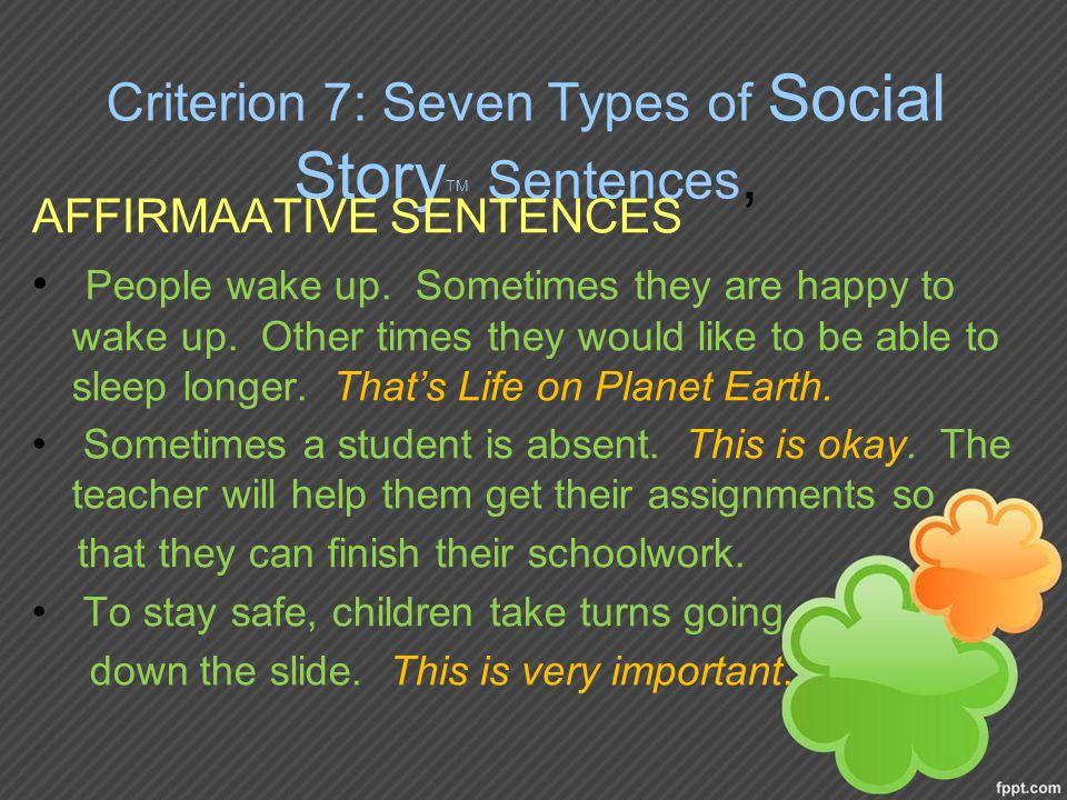 Criterion 7: Seven Types of Social Story TM Sentences, AFFIRMAATIVE SENTENCES People wake up.