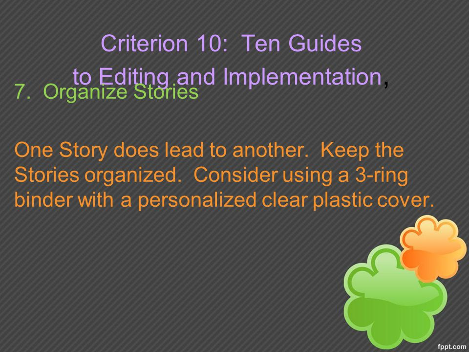 Criterion 10: Ten Guides to Editing and Implementation, 7.