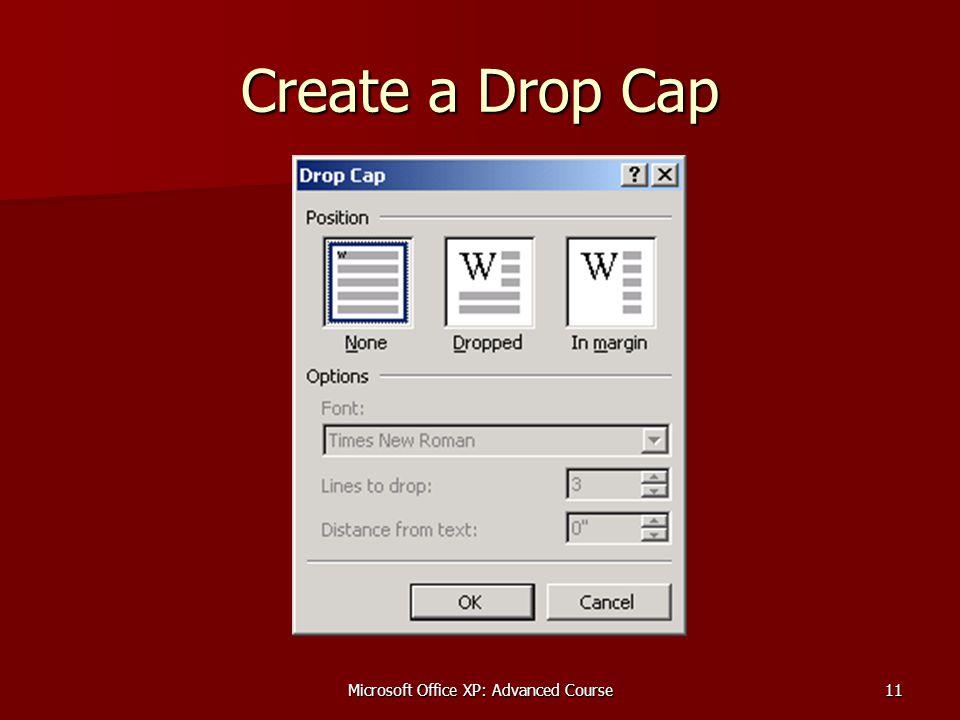 Microsoft Office XP: Advanced Course11 Create a Drop Cap