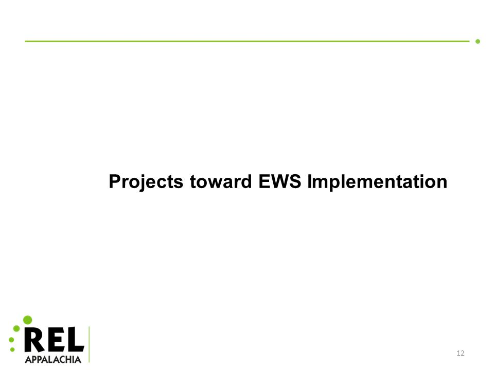 Projects toward EWS Implementation 12