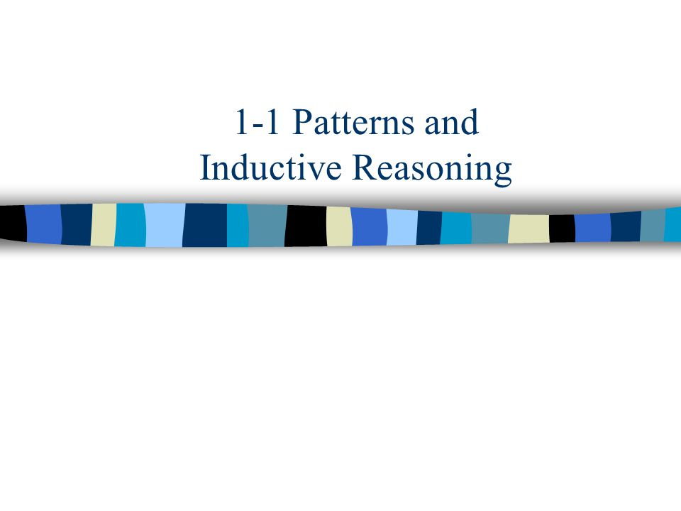 1-1 Patterns and Inductive Reasoning