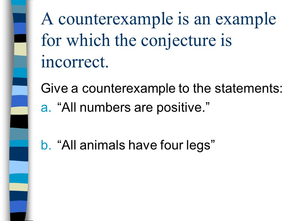 "A counterexample is an example for which the conjecture is incorrect. Give a counterexample to the statements: a.""All numbers are positive."" b.""All an"