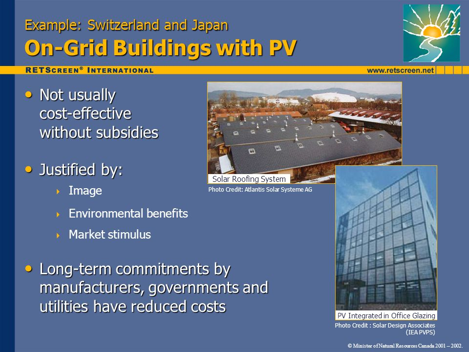 Example: Switzerland and Japan On-Grid Buildings with PV Not usually cost-effective without subsidies Not usually cost-effective without subsidies Jus
