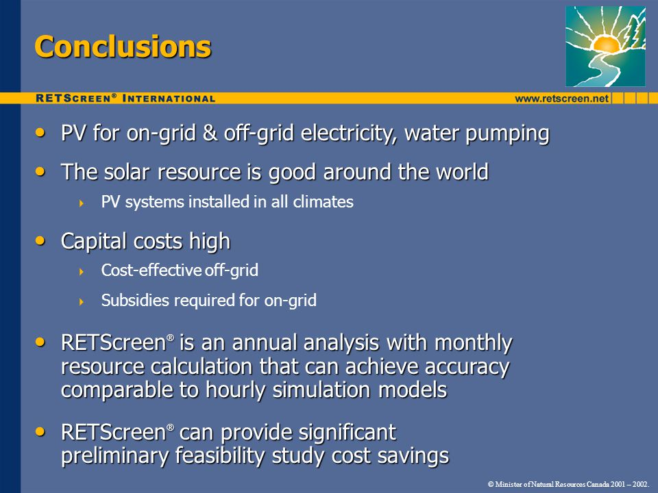 Conclusions PV for on-grid & off-grid electricity, water pumping PV for on-grid & off-grid electricity, water pumping The solar resource is good aroun