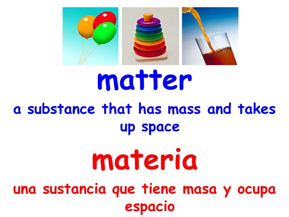 mixture a substance that contains two or more different types of matter mezcla una sustancia que contiene dos o más tipos diferentes de materia