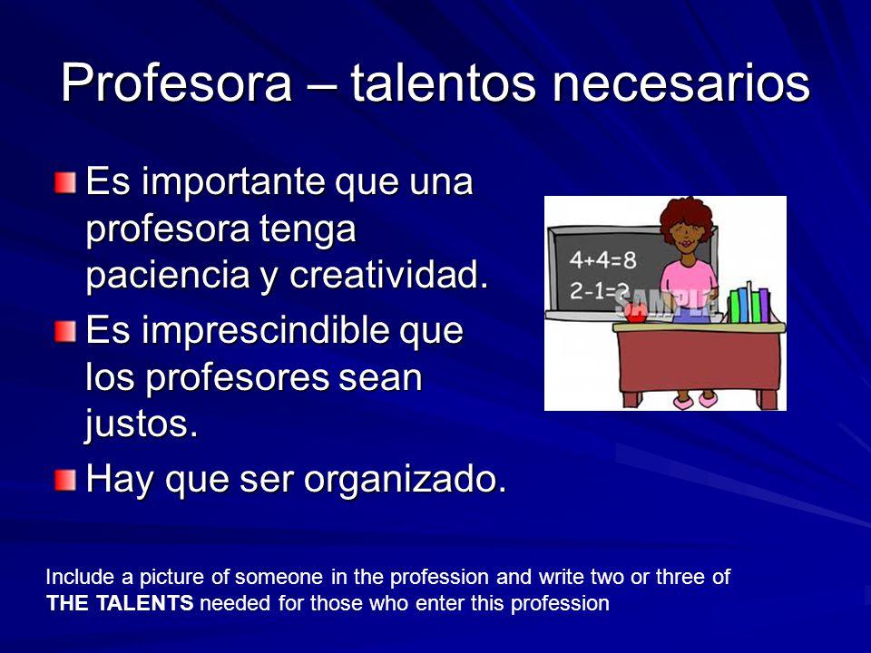 Profesora – talentos necesarios Es importante que una profesora tenga paciencia y creatividad.