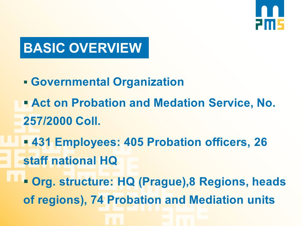 BASIC OVERVIEW  Governmental Organization  Act on Probation and Medation Service, No.
