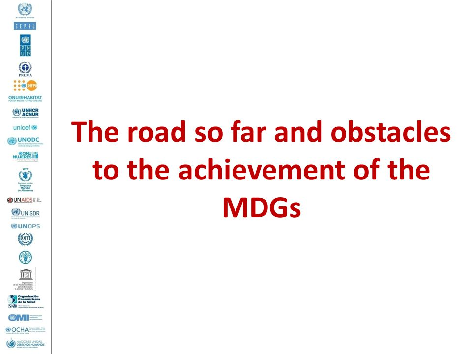 The road so far and obstacles to the achievement of the MDGs