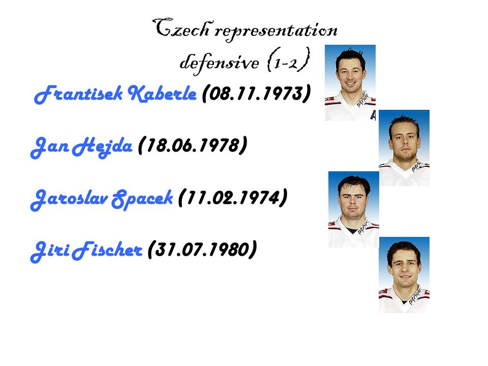 Vaclav Prospal Vaclav Prospal (17.2.1975) scores many goals.In the finale he scored the first goal.