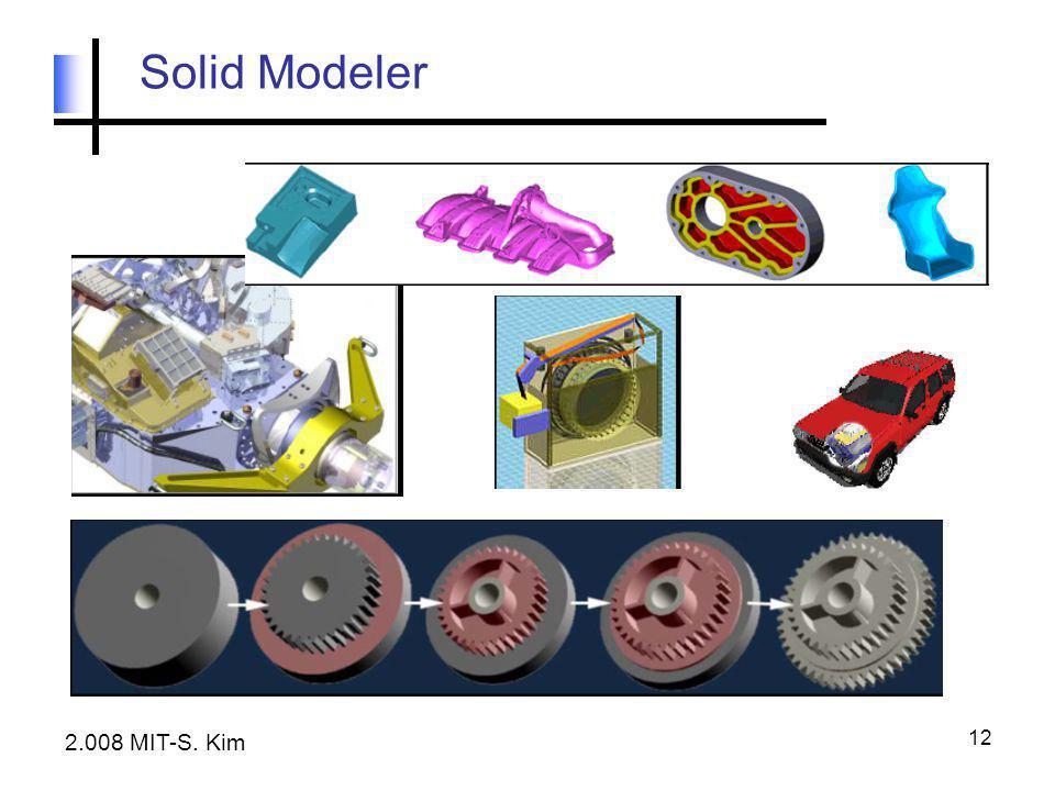 12 Solid Modeler 2.008 MIT-S. Kim