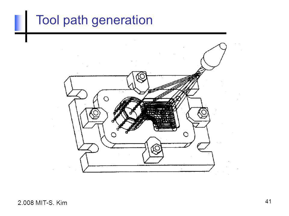 41 Tool path generation 2.008 MIT-S. Kim