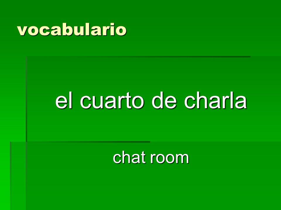 vocabulario el cuarto de charla chat room